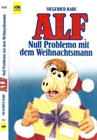 Alf - Null Problemo mit dem Weihnachtsmann Mit Zeichnungen von Robert Erker