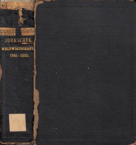 Übersichten der Weltwirtschaft - Jahrgang 1885 bis 1889 mit Ergänzungen teilweise bis 1895