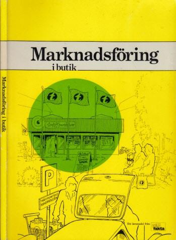 Marknadsföring i butik - Lärobok i marknadsföring för elever pä dk-linjen och övriga ekonomiska linjer i gymnasieskolan samt för bas- och introduktionsutbildning i butik