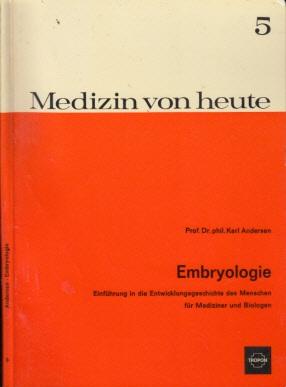 Medizin von heute - Embryologie - Einführung in die Entwicklungsgeschichte des Menschen für Mediziner und Biologen