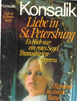 Liebe in St. Petersburg - Es blieb nur ein rotes Segel - Transsibirien-Express Drei Rußlandromane