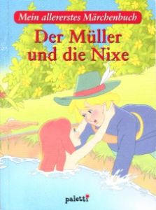 Der Müller und die Nixe - Mein allererstes Märchenbuch