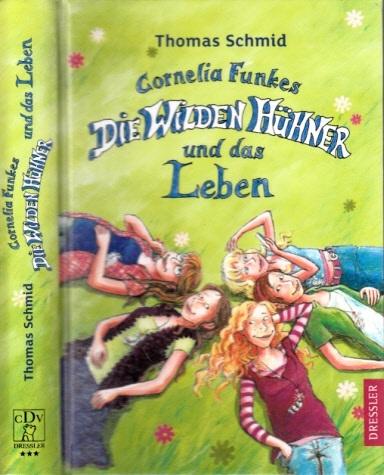 Cornelia Funkes Die Wilden Hühner und das Leben Mit Illustrationen von Edda Skibbe