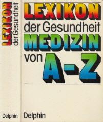 Lexikon der Gesundheit - Medizin von A-Z