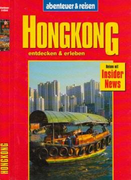 Hongkong - entdecken und erleben - abenteuer und reisen Reisen mit Insider News