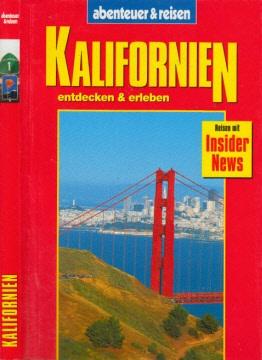 Kalifornien - entdecken und erleben - abenteuer und reisen Reisen mit Insider News