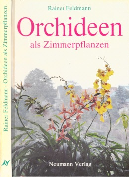Orchideen als Zimmerpflanzen - ihre Kultur auf der Fensterbank mit 103 Farbfotos und 21 Schwarzweiß-Zeichnungen