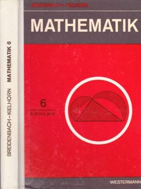 Mathematik für Mittel- und Realschulen - Band 6: Rechnen, Algebra und Geometrie für das 10. Schuljahr Mit 109 Abbildungen im Text