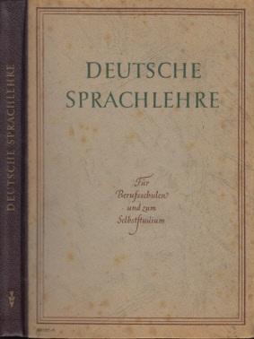 Deutsche Sprachlehre - Für Berufsschulen und zum Selbststudium Lehr- und Fachbücher für die Berufsausbildung