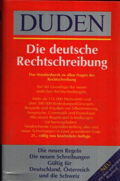 Duden - Die deutsche Rechtschreibung - Das Standardwerk zu allen Fragen der Rechtschreibung