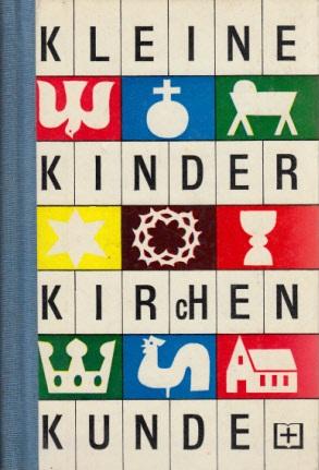 Kleine Kinderkirchenkunde