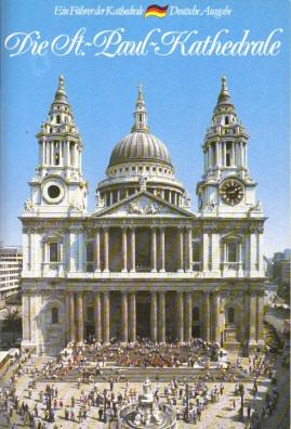 Die St. Paul Kathedrale Ein Führer der Kathedrale - Deutsche Ausgabe