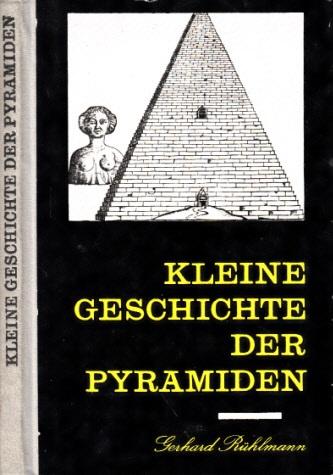 Kleine Geschichte der Pyramiden mit 54 Bilder