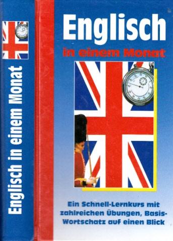Englisch in einem Monat - Ein Schnell-Lernkurs