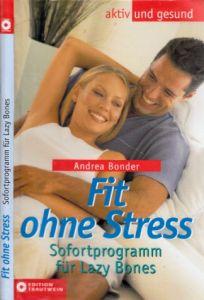 Fit ohne Stress - Sofortprogramm für Lazy Bones aktiv und gesund