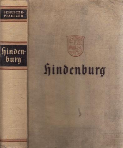 Hindenburg - Ein Leben für Deutschland Mit 47 Aufnahmen, 4 Fakfimiles und 2 Kartenskizzen