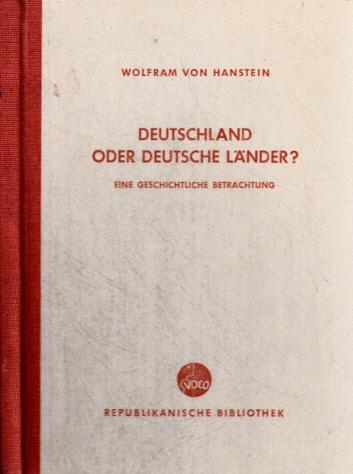 Deutschland oder deutsche Länder? - Eine geschichtliche Betrachtung - Band 3