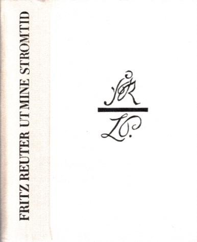 Ut mine Stromtid Mit Holzstichen nach Illustrationen von Ludwig Pietsch, reproduziert von Abzügen der wiederaufgefundenen Holzstöcke der ersten illustrierten Ausgabe, Wismar 1865