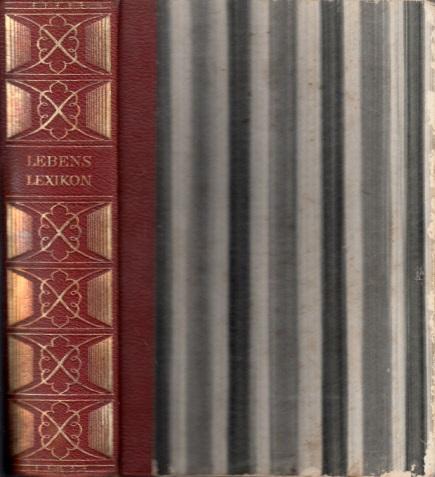 Lebenslexikon - Ein Helfer und Berater in allen Lebenslagen - Der kranke Körper Enthält 78 Abbildungen im Text 6 bunte und 25 schwarze Tafeln