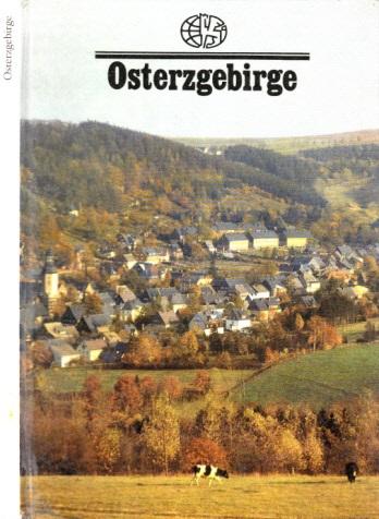 Osterzgebirge Mit Fotos von Erich Fritzsch und einer Einführung von Lothar Kempe