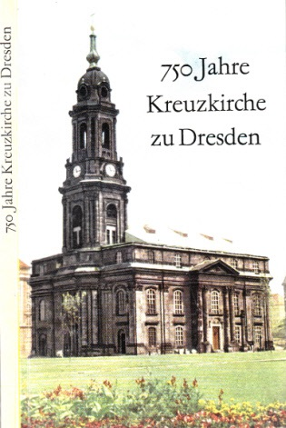750 Jahre Kreuzkirche zu Dresden Mit 36 Abbildungen