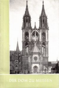 Der Dom zu Meissen Das christliche Denkmal, Heft 23/24