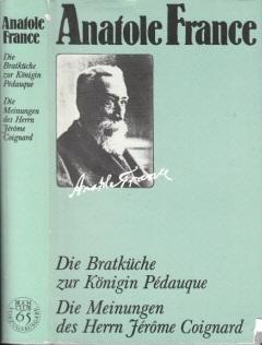 Die Bratküche zur Königin Pedauque - Die Meinungen des Herrn Jerome Coignard Deutsch von Heidi Kirmße