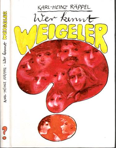 Wer kennt Weigeler? Illustrationen von Konrad Golz