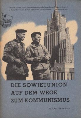 Die Sowjetunion auf dem Wege zum Kommunismus 2. Schuljahr der Freien Deutschen Jugend