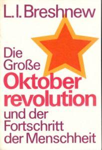 Die Große Oktoberrevolution und der Fortschritt der Menschheit