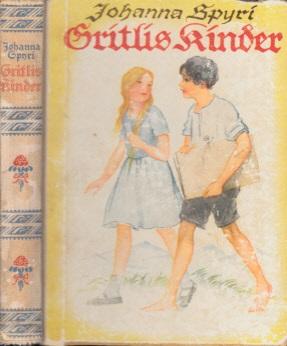 Gritlis Kinder - Eine Geschichte für Kinder und solche, die Kinder lieb haben