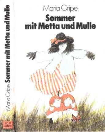 Sommer mit Metta und Mulle Ilustriert von Edith Schindler