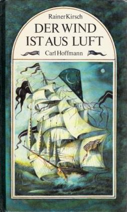 Der Wind ist aus Luft - Ein Bilderbuch mit Versen Illustrationen von Carl Hoffmann