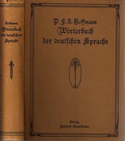 Hoffmanns Wörterbuch der deutschen Sprache nach dem Standpunkt der heutigen Ausbildung