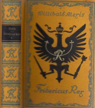 Fridericus Rex - Vaterländischer Roman in 2 Bänden - Band 1 Mit Zeichnungen von A. Paul Weber