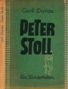 Peter Stoll - Ein Kinderleben von ihm selbst erzählt Mit 24 farbigen Zeichnungen von Kindern der Volksschule Sachsenhausen bei Berlin