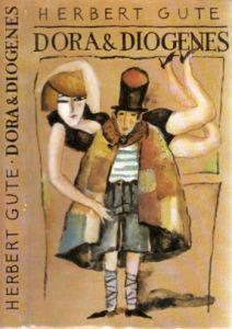 Dora und Diogenes Aus dem Nachlaß herausgegeben von Hildegard Schöbel