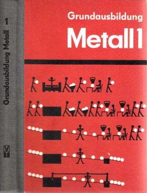 Grundausbildung Metall 1 Lehrbücher für die Berufsbildung