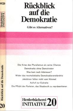 Rückblick auf die Demokratie - Gibt es Alternativen? Herderbücherei INITIATIVE 20