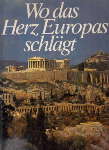 Wo das Herz Europas schlägt - Berühmte Stätte des Abendlandes