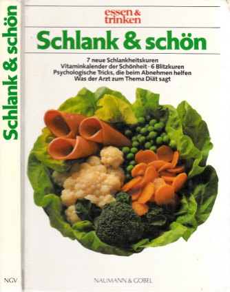 Schlank und schön - Ein Diätbuch für alle, die Spaß am Essen und Trinken haben