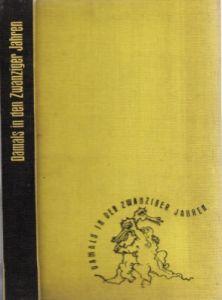 """Damals in den zwanziger Jahren - Ein Streifzug durch die satirische Wochenschrift """"Der Drache"""""""