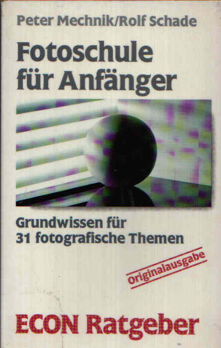Fotoschule für Anfänger Grundwissen für 31 fotografische Themen