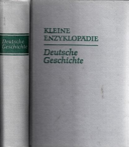 Kleine Enzyklopädie - Deutsche Geschichte von den Anfängen bis 1945