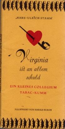 Virginia ist an allem Schuld - Ein kleines Collegium Tabac-Kumm Illustrationen von Harald Bukor