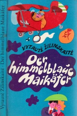 Der himmelblaue Maikäfer - Humoresken und Satiren Aus dem Litauischen von Irene Brewing, Illustriert von Gerhard Bläser