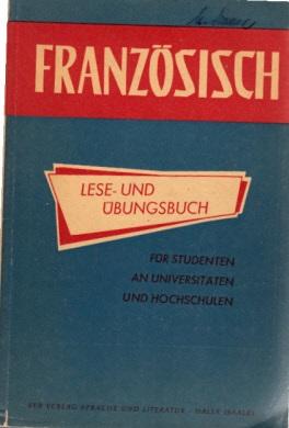 Französisch - Lese- und Übungsbuch für Studenten an Universitäten und Hochschulen