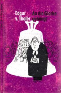 An die Glocke gehängt - Humor und Anekdoten um Christen, Kirche und ihre Würdenträger Zeichnungen von Theo Immisch