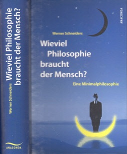 Wieviel Philosophie braucht der Mensch? - Eine Minimalphilosophie