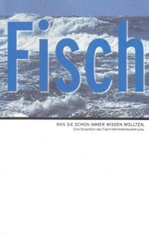 Fisch - Was Sie schon immer wissen wollten - Eine Broschüre des Fisch-Informationszentrums
